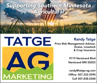 Supporting Southern Minnesota Agricultural, Tatge Ag Marketing, Faribault, MN