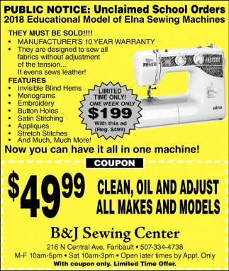 $49.99 Clean, oil and adjust, B&J Sewing Center, Faribault, MN