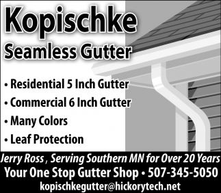 Your One Stop Gutter Shop, Kopischke Seamless Gutter, Mankato, MN