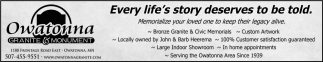Every life's story deserves to be told, Owatonna Granite & Monument, Owatonna, MN