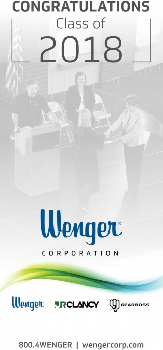 Congratulation Class of 2018, Wenger Corporation, Owatonna, MN