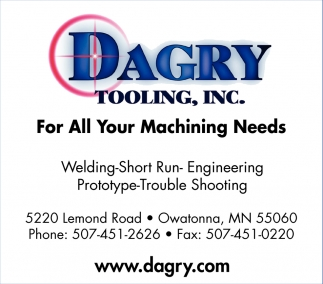 For All Your Machining Needs, Dagry Tooling, Inc., Owatonna, MN