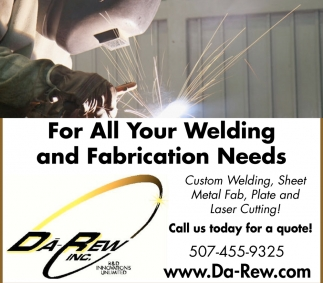 For Your Welding and Fabrication Needs, Da-Rew, Inc., Owatonna, MN