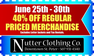 40% off regular priced merchandise, Nutter Clothing Co, St. Peter, MN