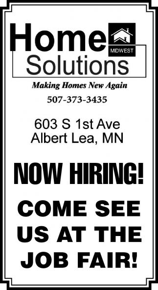 Now Hiring! Come see us at the job fair, Home Solutions Midwest, Albert Lea, MN