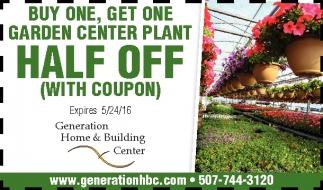 BUY ONE, GET ONE GARDEN CENTER PLANT HALF OFF