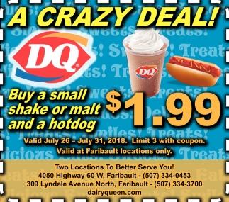 Small shake or malt and hotdog  $1.99