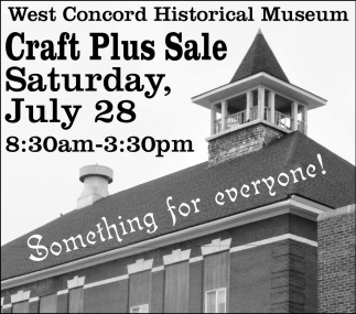 Craft-Plus Sale July 28, West Concord Historical Society, West Concord, MN