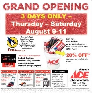 Grand opening - 3 days only - August 9-11