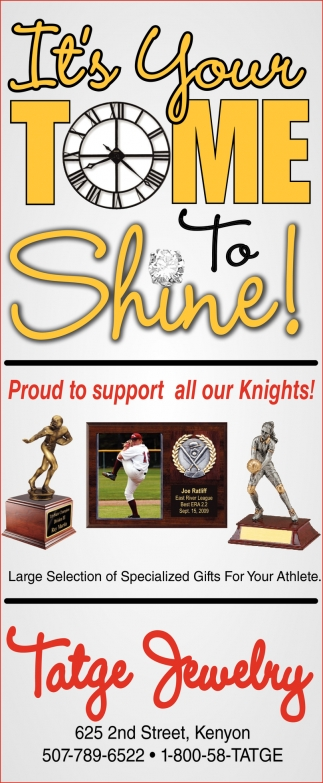 Proud to support all your Knights, Tatge Jewelry, Kenyon, MN