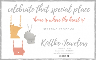 Celebrate that special place, Kottke Jewelers, Owatonna, MN