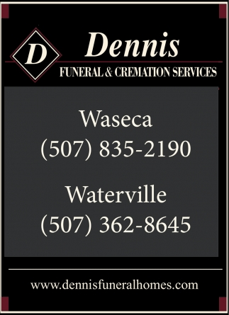 Available to serve all your needs, Dennis Funeral & Cremation Services, Waseca, MN