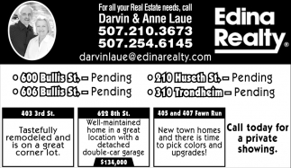 For your Real Estate needs, call, Edina Realty: Darvin & Anne Laue, Northfield, MN