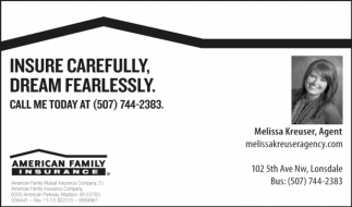 Insure carefully. Dream fearlessly, American Family Insurance: Melissa Kreuser, Lonsdale, MN