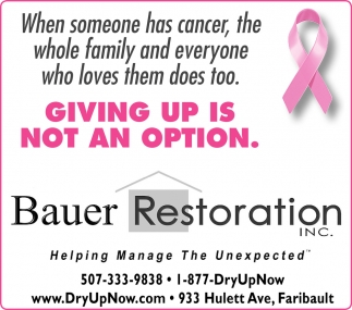When someone has cancer, the whole family and everyone who loves them does too, Bauer Restoration, Faribault, MN