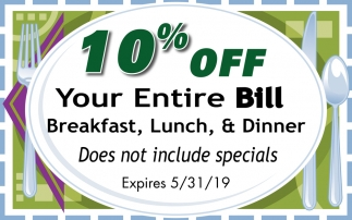 !0% off Your Entire Bill Breakfast, Lunch & Dinner
