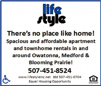 There's no place like home!, Life Style Inc, Owatonna, MN