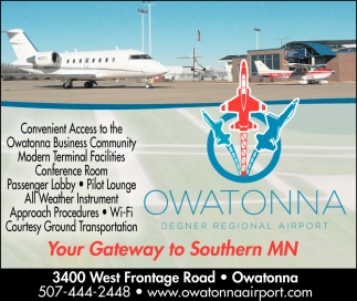 Your Gateway to Southern MN, Owatonna Degner Regional Airport, Owatonna, MN