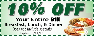 10% off Your Entire Bill Breakfast, Lunch & Dinner