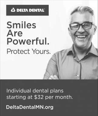 Smiles Are Powerful. Protect Yours, Delta Dental, Minneapolis, MN