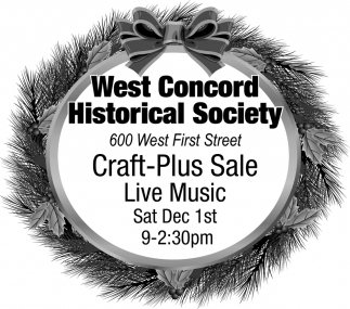Craft-Plus Sale, Dec 1st, West Concord Historical Society, West Concord, MN