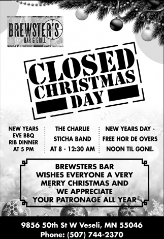 Closed Christmas Day, Brewsters Bar & Grill, Veseli, MN