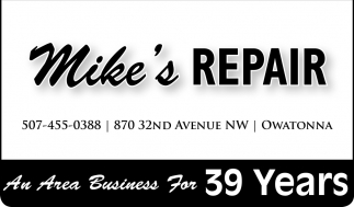 An Area Business For 39 Years, Mike's Repair, Owatonna, MN