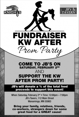 Come to Jb's on February 2nd, Fundraiser KW After Prom Party