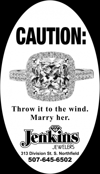 Caution: Theow it to the wind. Marry her
