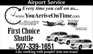 Every Time You Call On Us, You Arrive On Time, First Choice Shuttle, Faribault, MN