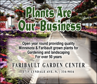 Plants Are Our Business, Faribault Garden Center, Faribault, MN
