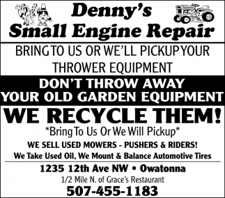 Don't throw away your old garden equipment we recycle them!, Denny's Small Engine, Owatonna, MN