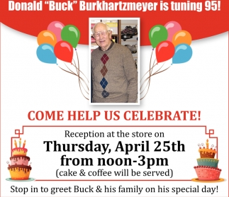 Donald Buck Burkhartzmeyer is tuning 95! - Come help us celebrate