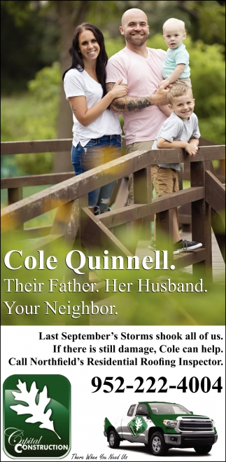 Cole Quinnell. Their Father. Her Husband. Your Neighbor, Capital Construction, Burnsville, MN