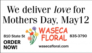 We deliver love for Mothers Day, May 12
