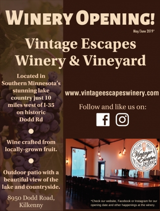 Winery Opening , Vintage Escapes Winery & Vineyard, Kilkenny, MN
