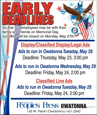 Early Deadlines - Our office will be closed on May 27th