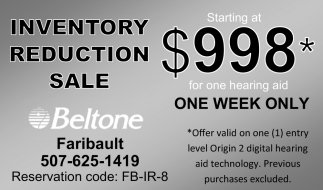 Inventory Reduction Sale - Starting at $998 for one hearing aid one week only