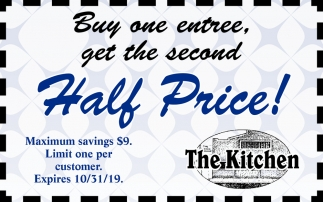 Buy one entree, get the second Half Price!