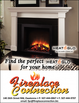Find the perfect Heat & Glo for your home, Fireplace Connection, Owatonna, MN