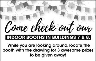Come check out our indoor booths in building 7 & 8