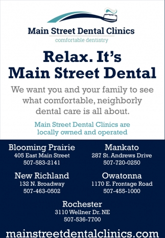 We want you and your family to see what comfortable, neighborly dental care is all about, Main Street Dental, Rochester, MN