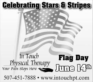 Celebrating Stars & Stripes - Flag Day June 14th, In Touch Physical Therapy, Mankato, MN