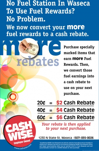 We now convert  your more fuel rewards to a cash rebate