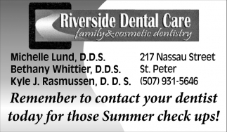 Remember to contact your dentist today for those Summer check ups!