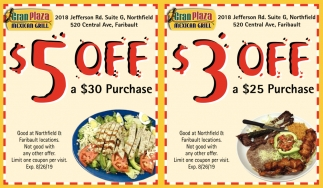 $ 5 off a $30 Purchase / $3 off a $25 Purchase