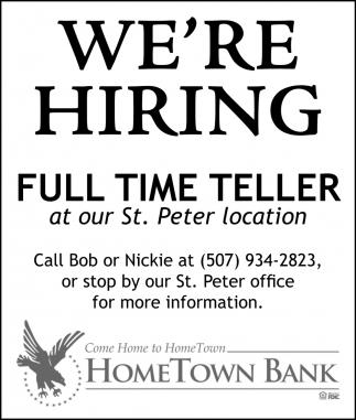 We're Hiring - Full Time Teller