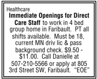 Healthcare Immediate Openings for Direct Care Staff to work in 4 bed group home in Faribault