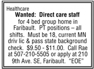Healthcare Wanted: Direct care staff for 4 bed group home in Faribault.