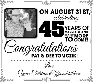 Congratulations - 45 years of marriage of Pat & Dee Tomczick